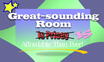 Great-sounding room is affordable than ever!